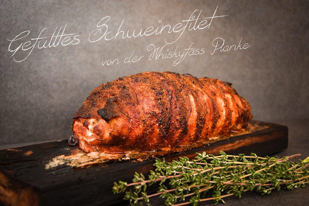 Gefülltes Schweinefilet von der Whiskyfass Planke